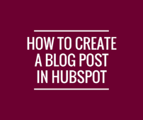 How to create a blog post in Hubspot