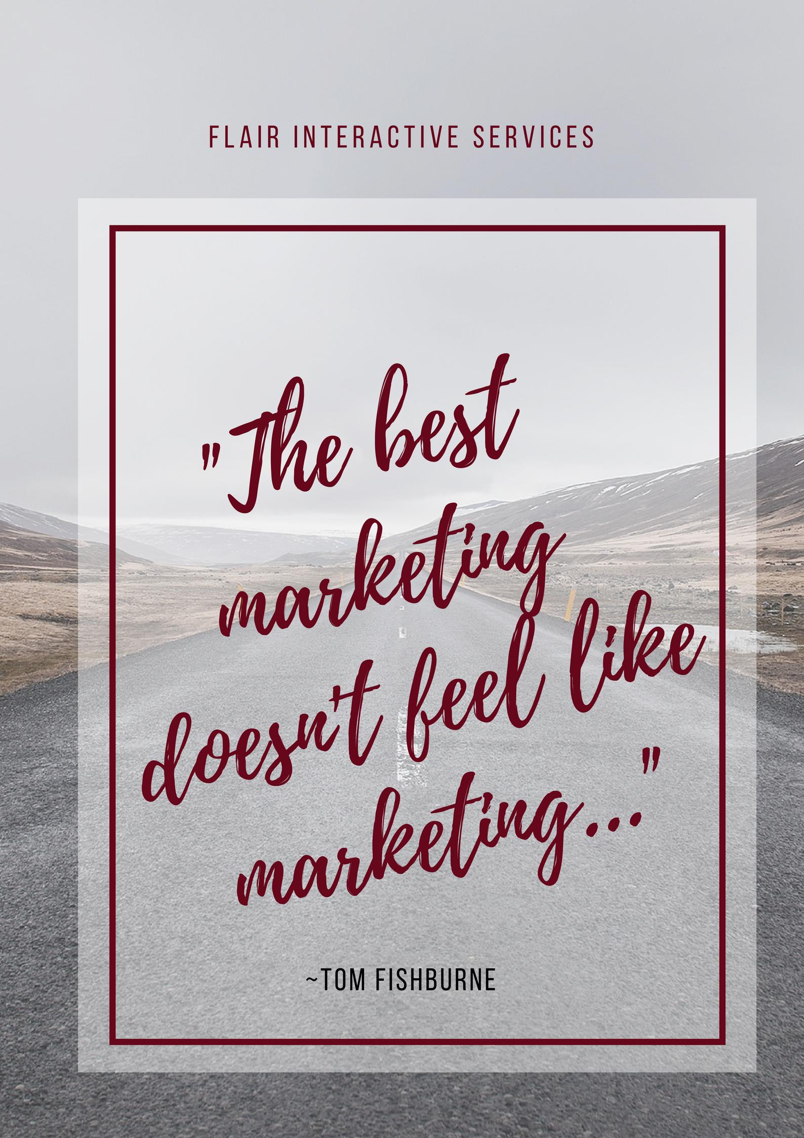 the best marketing doesn't feel like marketing